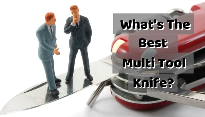 Best Multi Tool Knife 2019 with Full Reviews