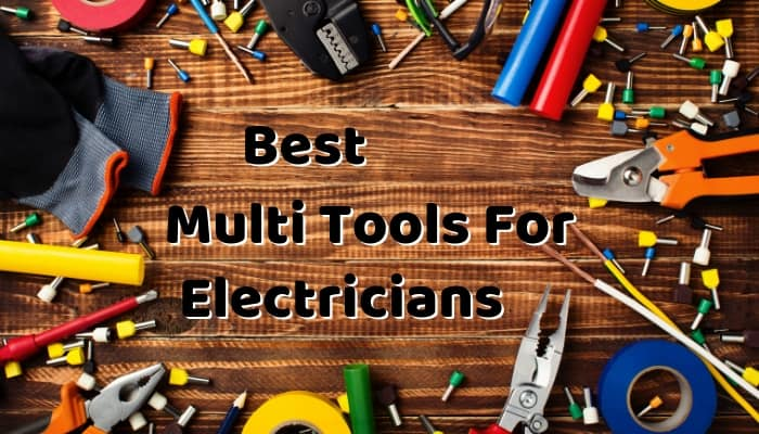 Best Multi Tools For Electricians