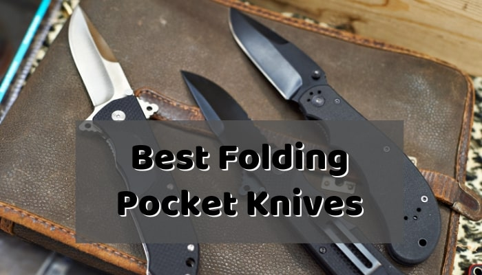 Best Pocket Knives – Folding, Swiss Army, Multi Tool & Pocket Knife Brands