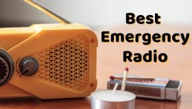 Best Emergency Radio for Survival – Hand Crank, Solar and Battery Powered