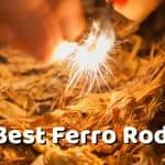 Best Ferro Rod – Starting a Fire with a Ferrocerium Rod and Scraper