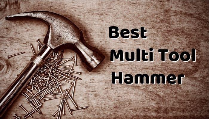 Best Multi Tool Hammer