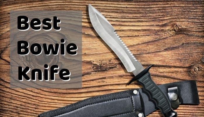 Best Bowie Knife