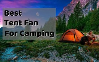Best Tent Fan for Camping
