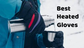 Best Heated Gloves – Battery Powered Warmers for Hiking and Camping in Winter