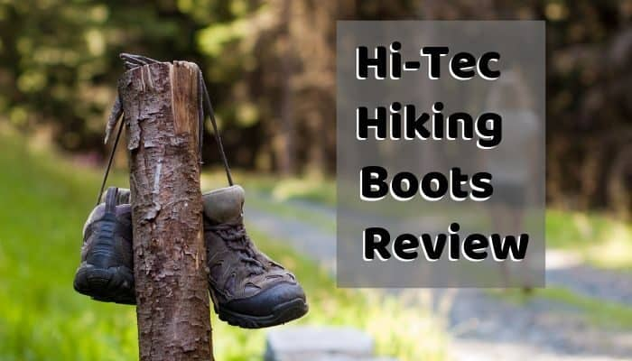 Hi-Tec Hiking Boots Review