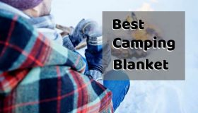 Best Camping Blanket 2019 [Reviews & Buyers Guide]