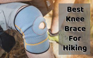 Best Knee Brace for Hiking