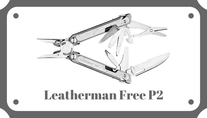 Leatherman Free P2 Review